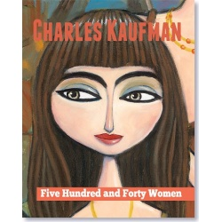"""Five Hundred and Forty Women"". A collection of women paintings created by Charles Kaufman"