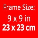 Frame size: 9 x 9 inches / 23 x 23 cm